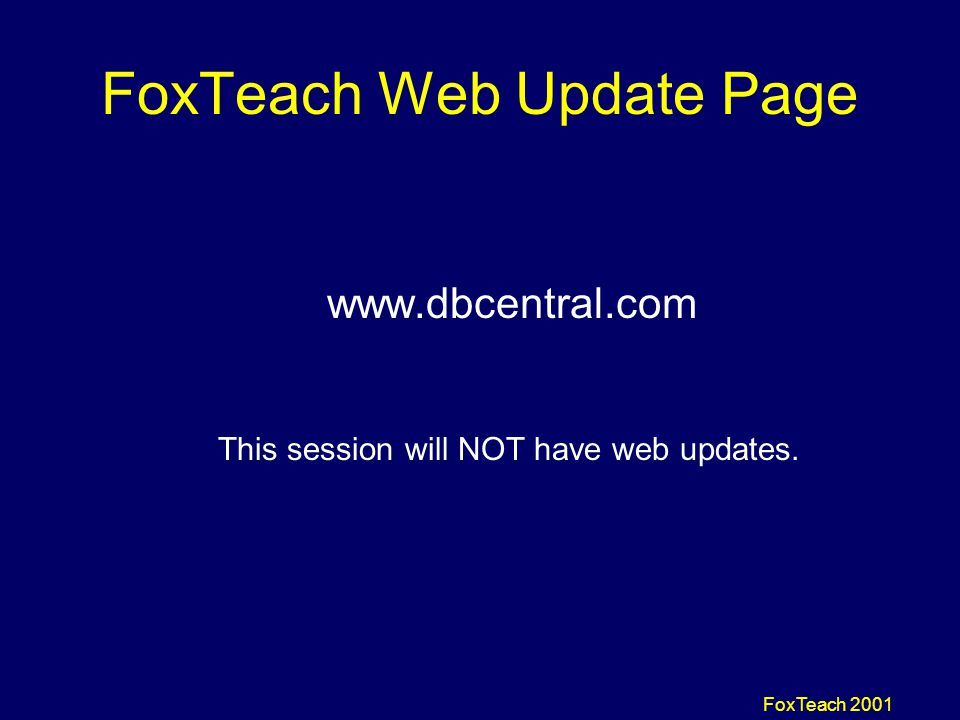 FoxTeach 2001 Tools/Docs on Companion CD SRVINSTW.EXE (install wizard) INSTSRV.EXE (install tool) SRVANY.EXE (service interface) SRVANY.WRI (documentation) W2RKTOOL.CHM (NT Resource Kit)