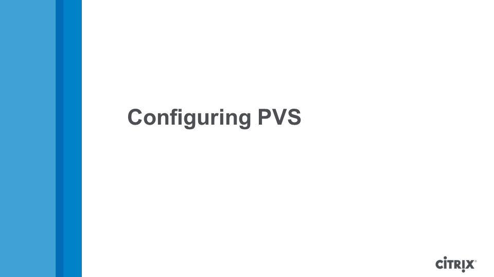 Configuring PVS