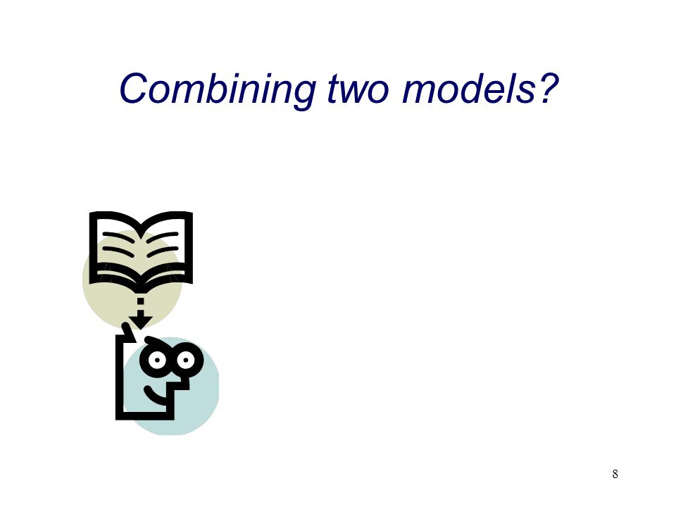 8 Combining two models?