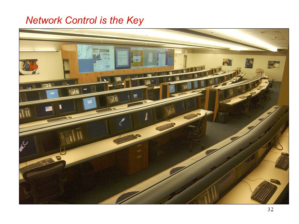32 Network Control is the Key