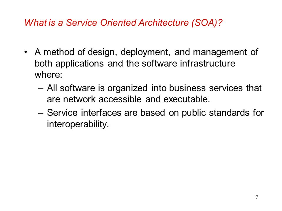 8 Key Characteristics of SOA Quality of service, security and performance are specified.