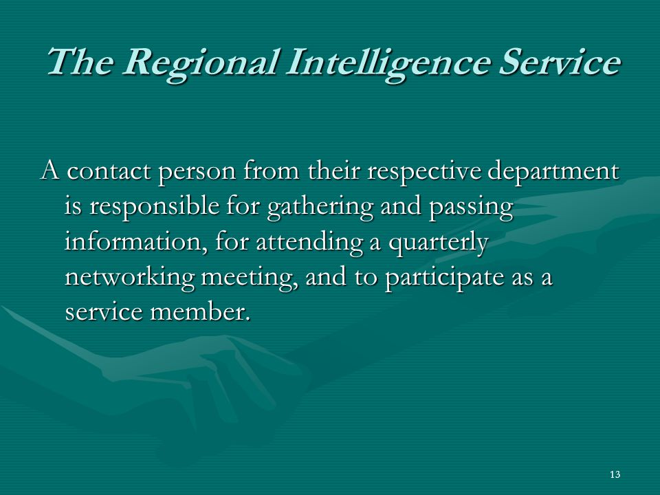 13 A contact person from their respective department is responsible for gathering and passing information, for attending a quarterly networking meetin