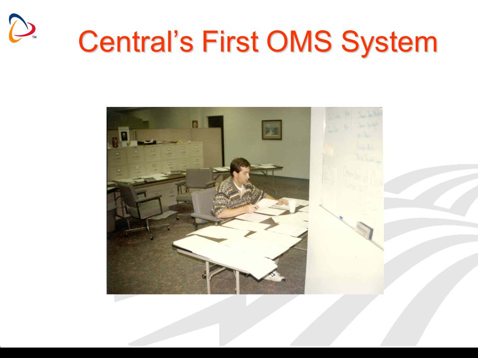 Centrals First OMS System