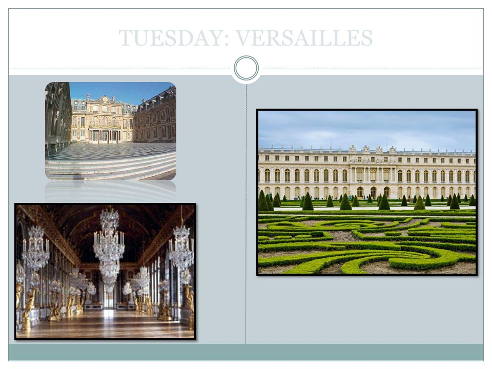 TUESDAY: VERSAILLES