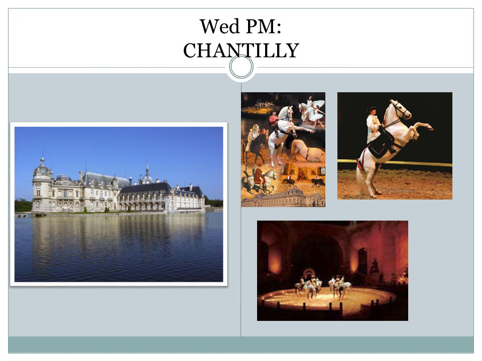 Wed PM: CHANTILLY