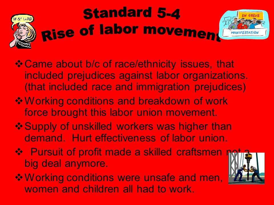 Came about b/c of race/ethnicity issues, that included prejudices against labor organizations.