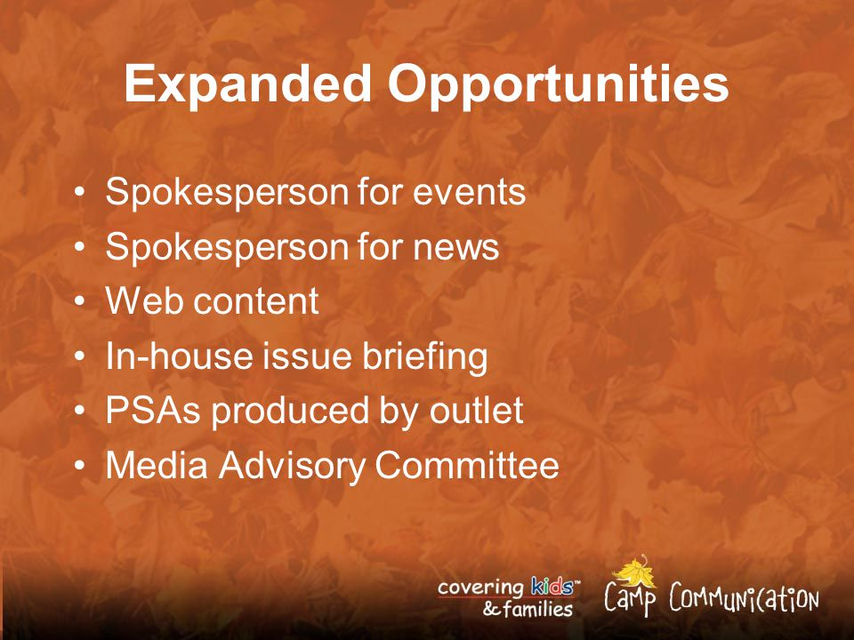 Expanded Opportunities Spokesperson for events Spokesperson for news Web content In-house issue briefing PSAs produced by outlet Media Advisory Committee