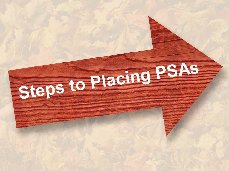 Steps to Placing PSAs