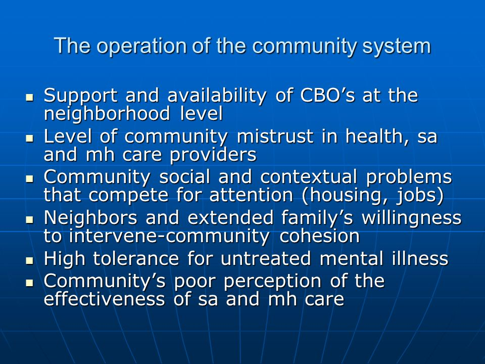 The operation of the community system Support and availability of CBOs at the neighborhood level Support and availability of CBOs at the neighborhood