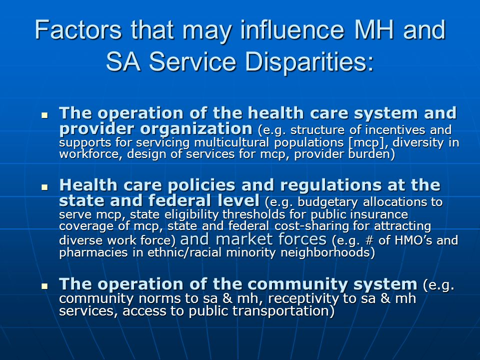 Factors that may influence MH and SA Service Disparities: Biases, uncertainty and stereotyping in the provider-patient interaction (e.g.
