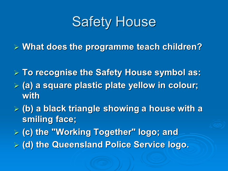 Safety House What does the programme teach children.