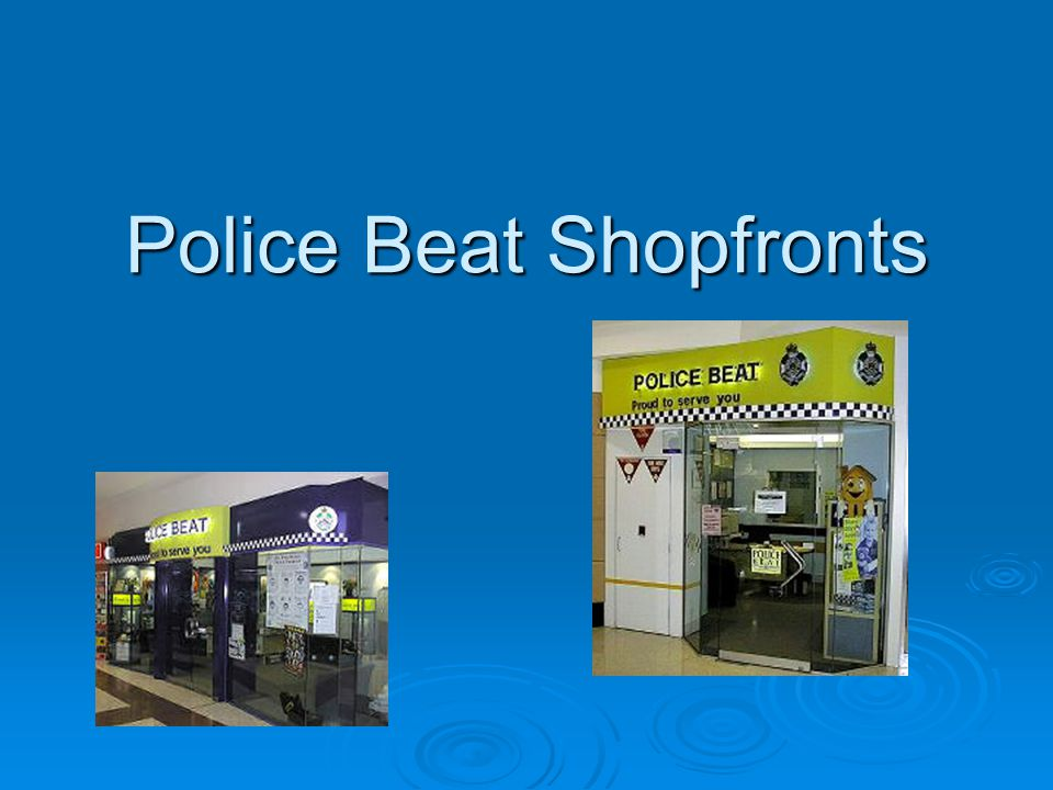 Police Beat Shopfronts