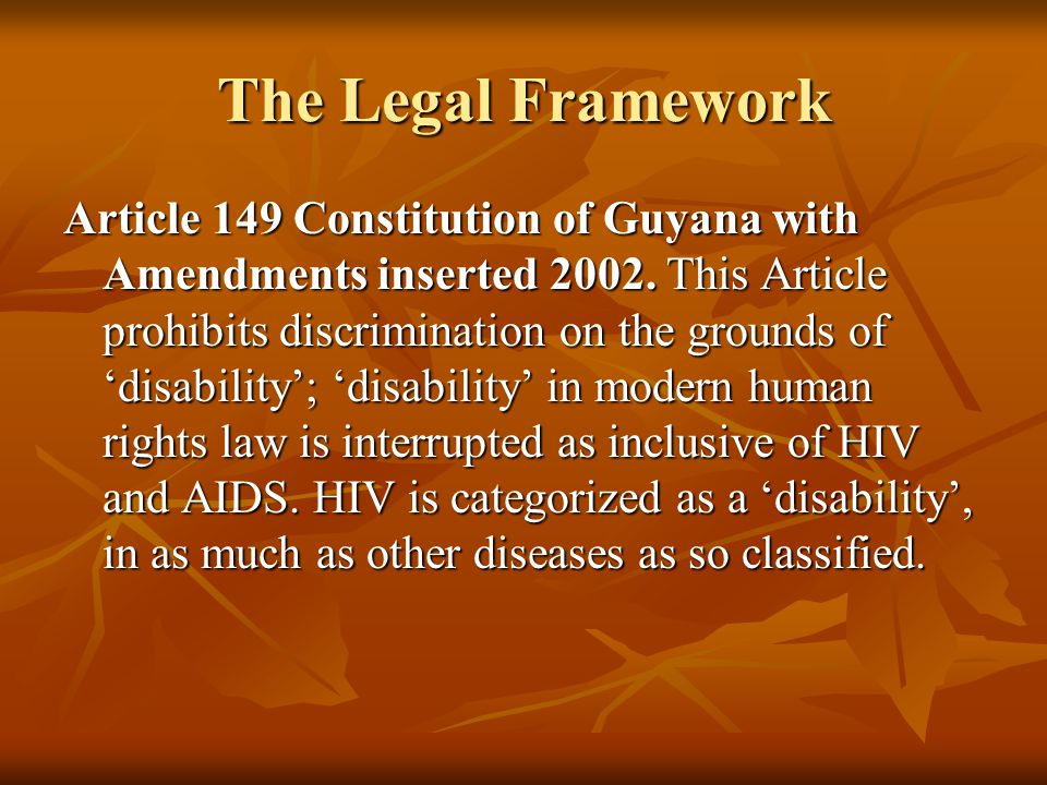 The Legal Framework Article 149 Constitution of Guyana with Amendments inserted 2002.