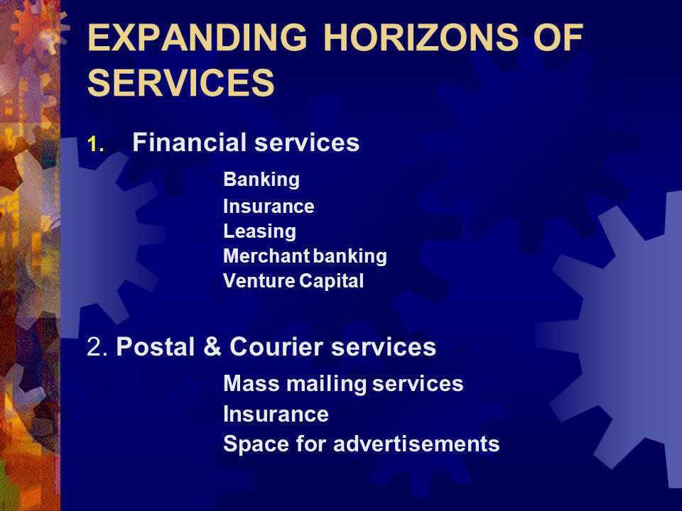 EXPANDING HORIZONS OF SERVICES 1.