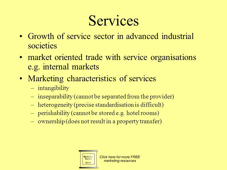 Services Growth of service sector in advanced industrial societies market oriented trade with service organisations e.g.