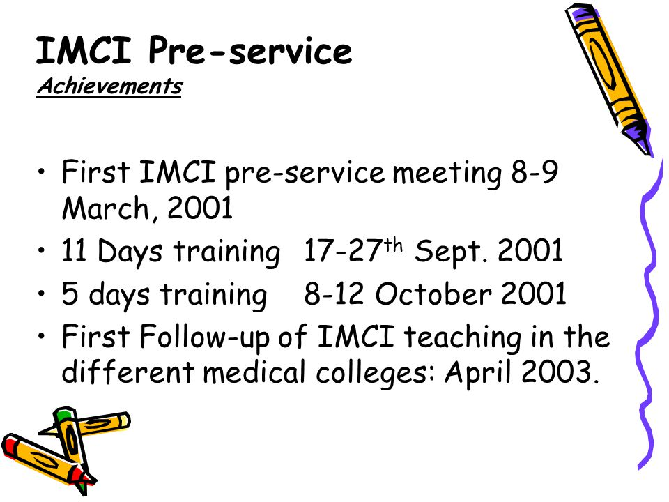 First IMCI pre-service meeting 8-9 March, 2001 11 Days training 17-27 th Sept.