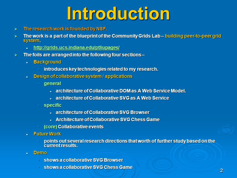 2 Introduction The research work is founded by NSF. The research work is founded by NSF. The work is a part of the blueprint of the Community Grids La