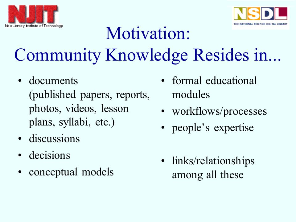 Motivation: Community Knowledge Resides in...