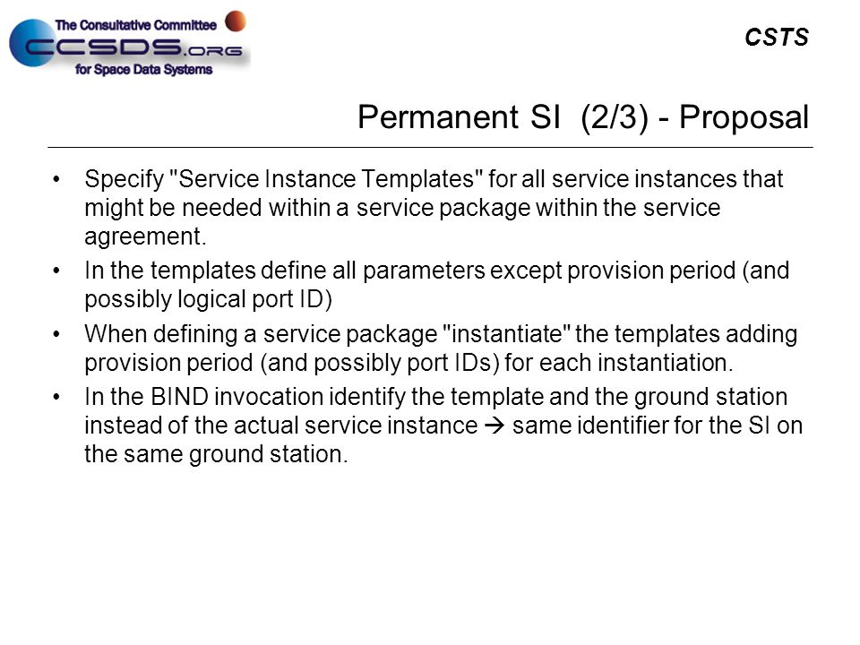 CSTS Permanent SI (2/3) - Proposal Specify Service Instance Templates for all service instances that might be needed within a service package within the service agreement.
