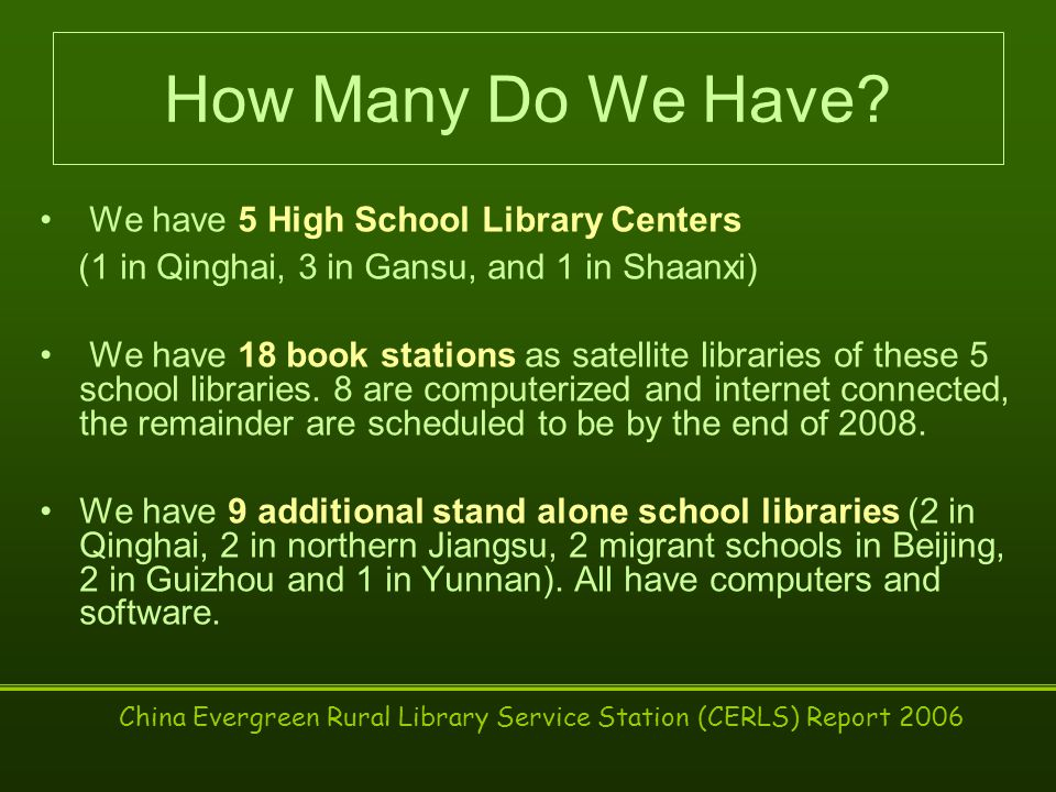 China Evergreen Rural Library Service Station (CERLS) Report 2006 How Many Do We Have.