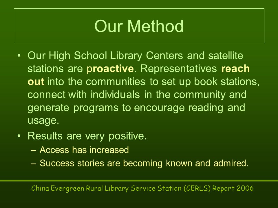 Our Method Our High School Library Centers and satellite stations are proactive.