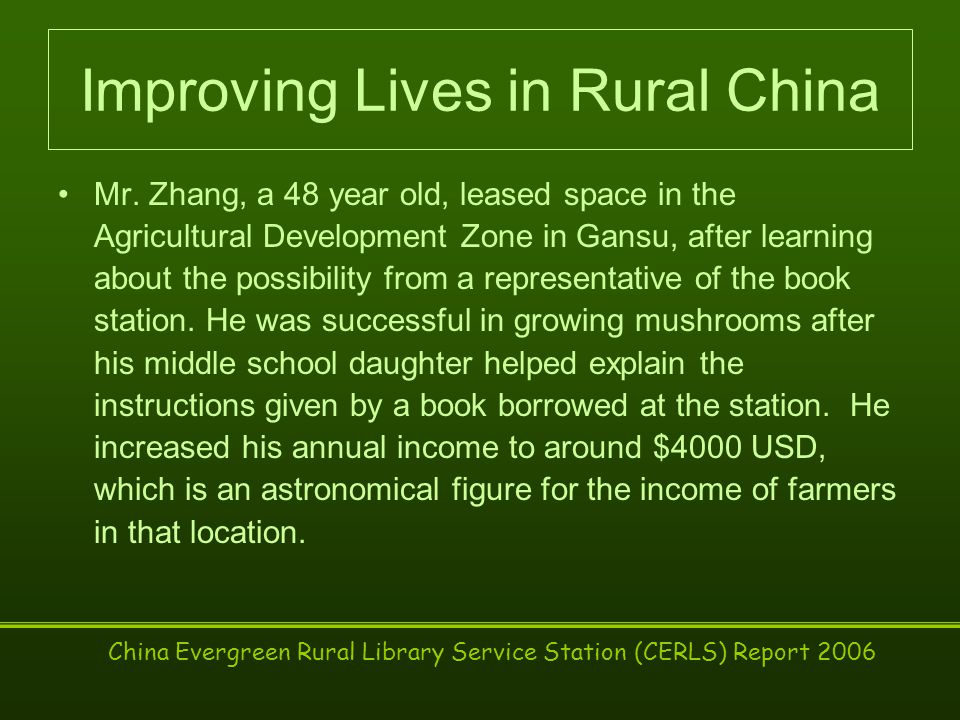 China Evergreen Rural Library Service Station (CERLS) Report 2006 Improving Lives in Rural China Mr.