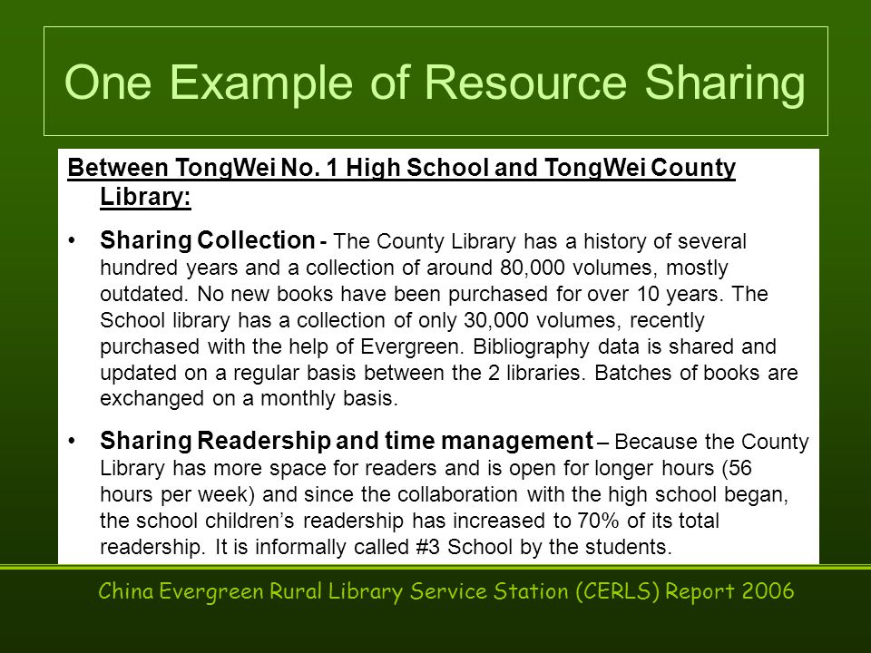 China Evergreen Rural Library Service Station (CERLS) Report 2006 One Example of Resource Sharing Between TongWei No.