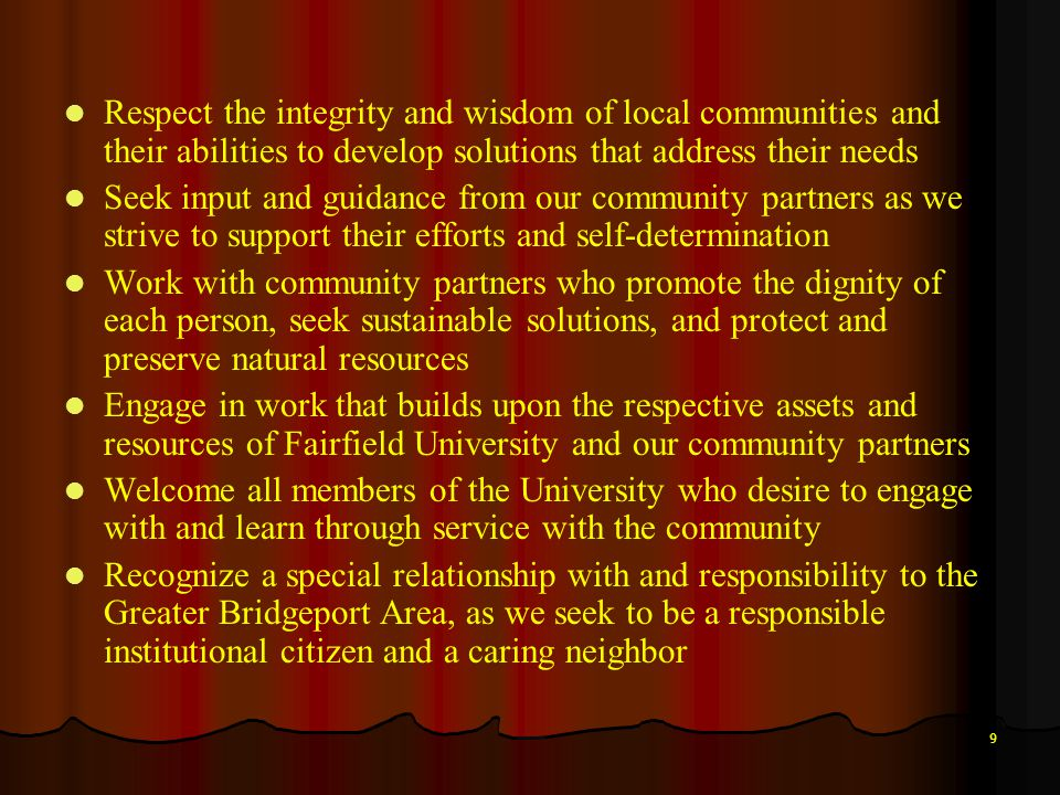 9 Respect the integrity and wisdom of local communities and their abilities to develop solutions that address their needs Seek input and guidance from