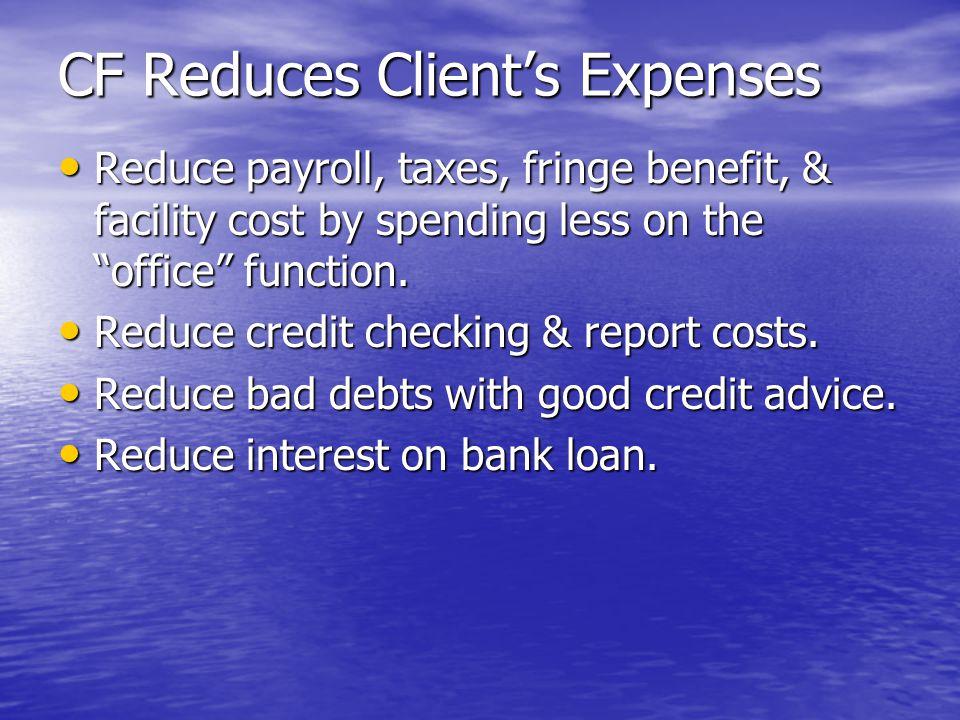 CF helps: Reduce credit runaways.Reduce credit runaways.