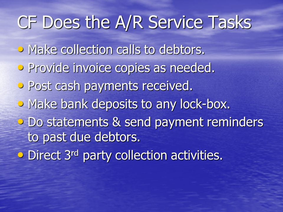 CF Does the A/R Service Tasks Make collection calls to debtors.