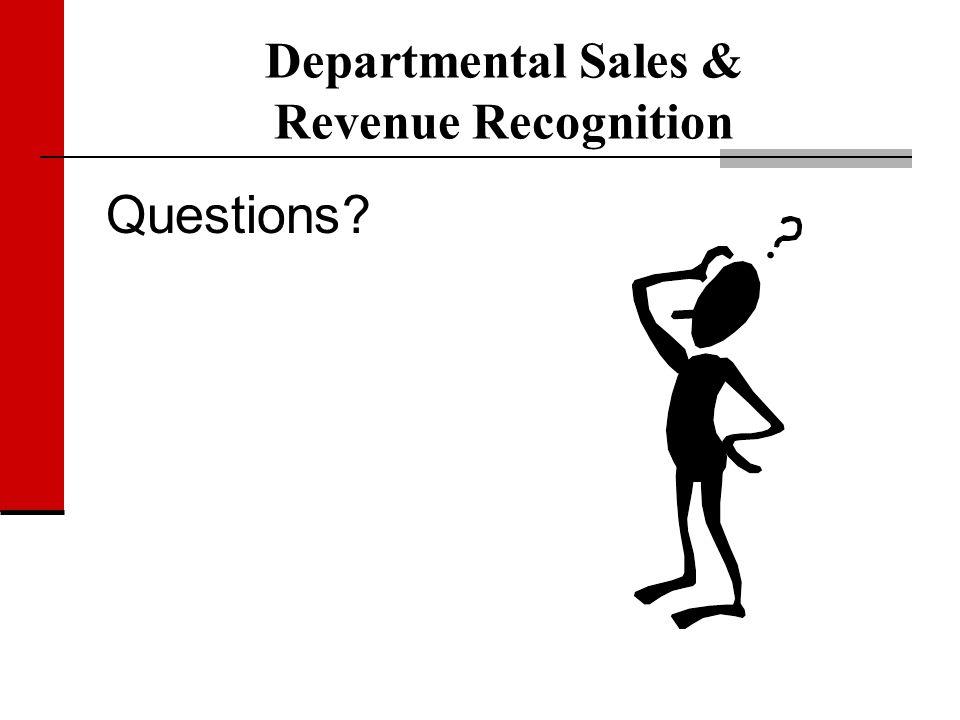 Departmental Sales & Revenue Recognition Questions