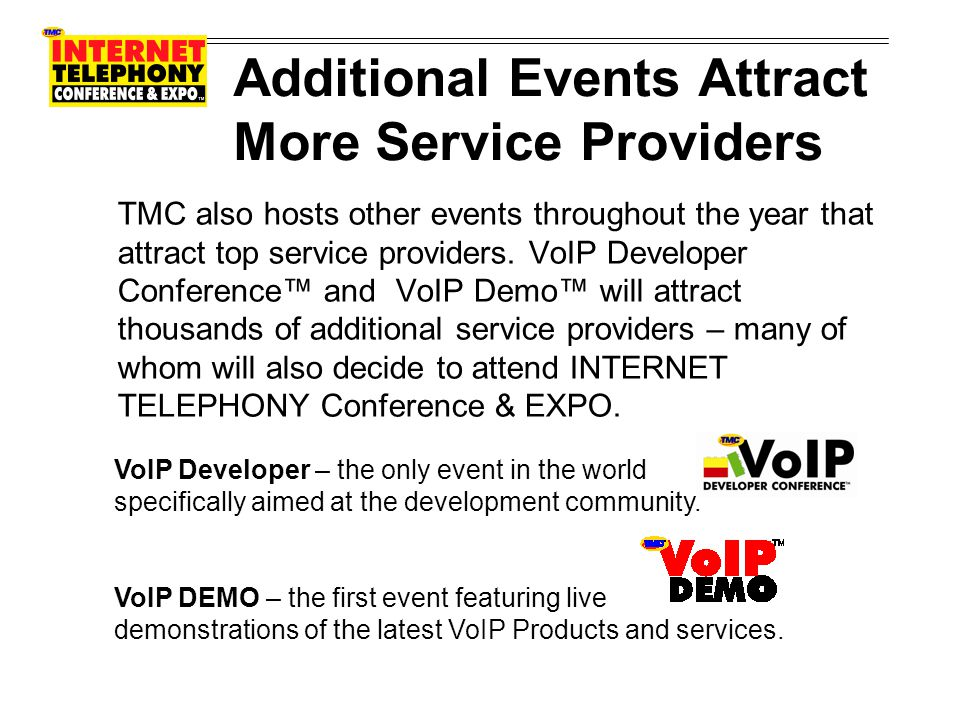Additional Events Attract More Service Providers TMC also hosts other events throughout the year that attract top service providers.