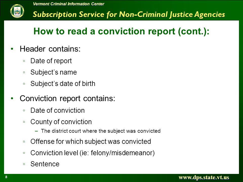 Subscription Service for Non-Criminal Justice Agencies www.dps.state.vt.us 8 Vermont Criminal Information Center How to read a conviction report (cont