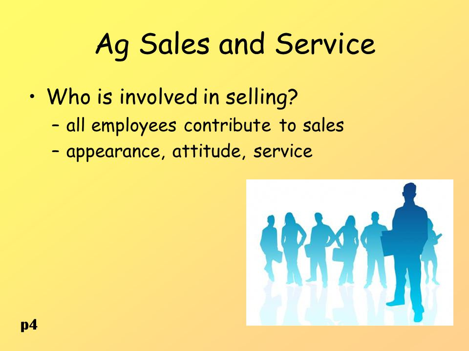 Ag Sales and Service Who is involved in selling.