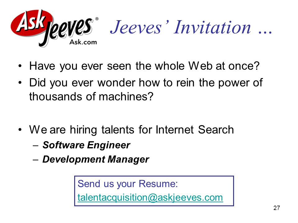 27 Jeeves Invitation … Have you ever seen the whole Web at once.