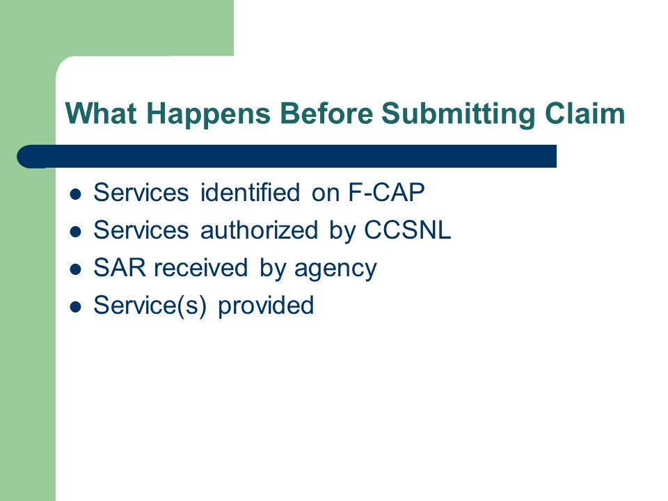 What Happens Before Submitting Claim Services identified on F-CAP Services authorized by CCSNL SAR received by agency Service(s) provided