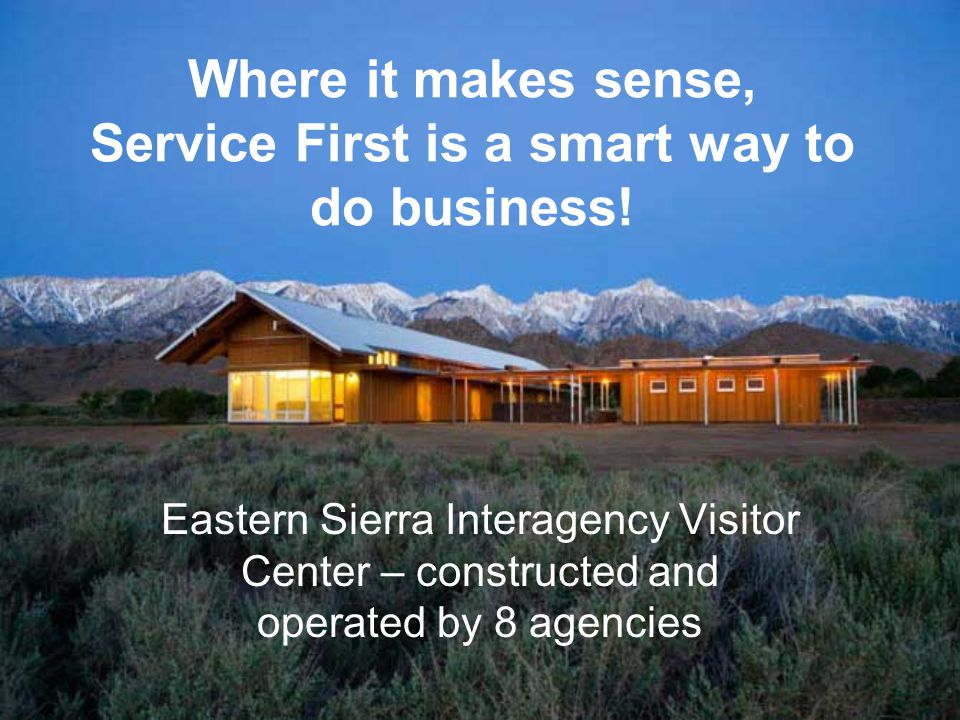Where it makes sense, Service First is a smart way to do business.