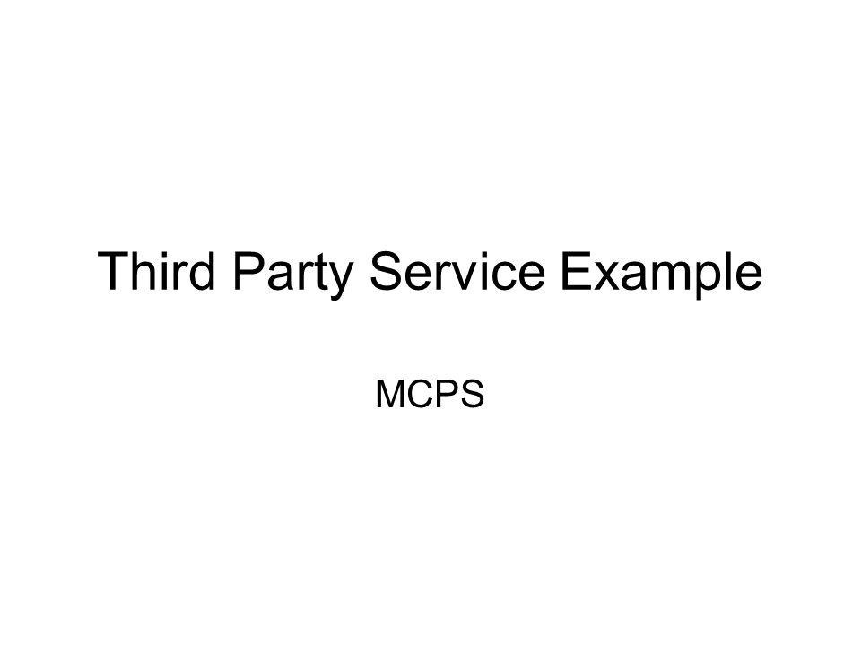 Third Party Service Example MCPS
