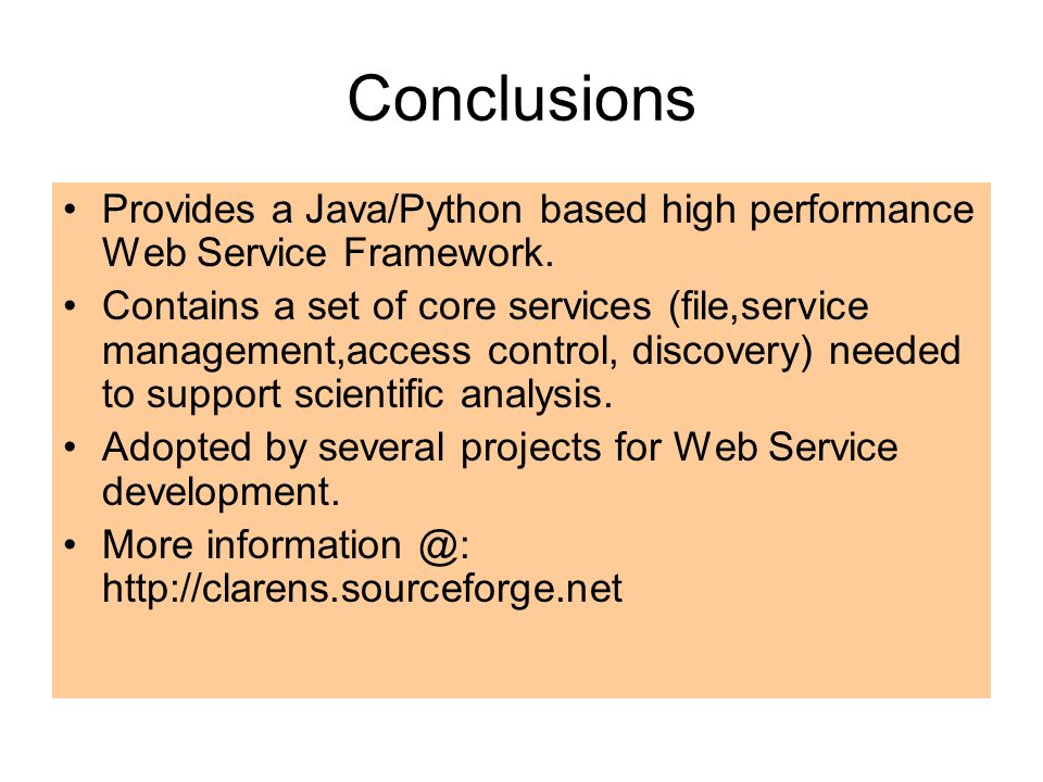 Conclusions Provides a Java/Python based high performance Web Service Framework.