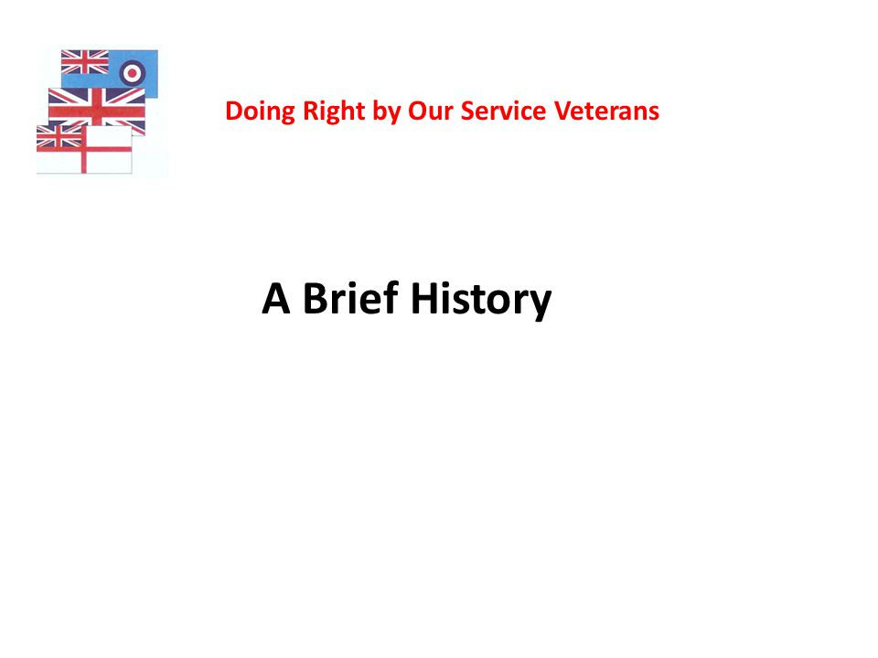 Doing Right by Our Service Veterans A Brief History