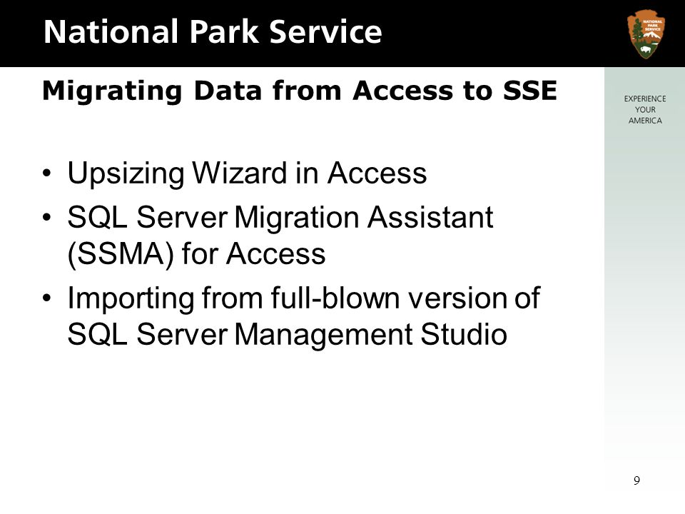9 Migrating Data from Access to SSE Upsizing Wizard in Access SQL Server Migration Assistant (SSMA) for Access Importing from full-blown version of SQL Server Management Studio