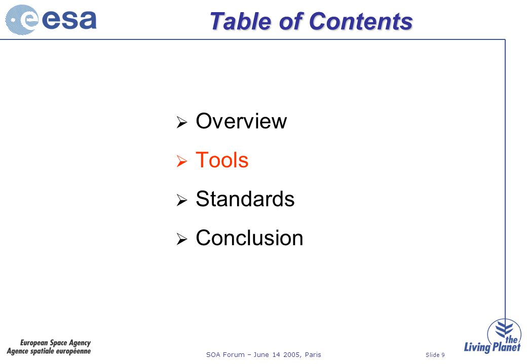 SOA Forum – June 14 2005, Paris Slide 30 OGC Standards WMS: Catalogue search results can be shown on map Web Map Context: allow to save/load context