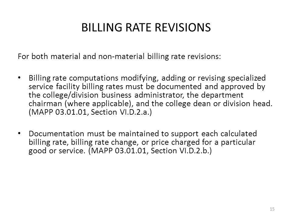 BILLING RATE REVISIONS For both material and non-material billing rate revisions: Billing rate computations modifying, adding or revising specialized