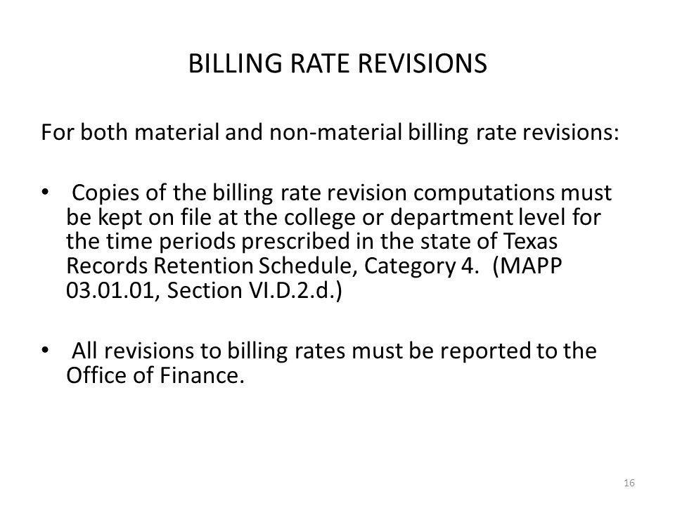 BILLING RATE REVISIONS For both material and non-material billing rate revisions: Copies of the billing rate revision computations must be kept on fil