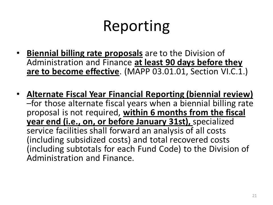 Reporting Biennial billing rate proposals are to the Division of Administration and Finance at least 90 days before they are to become effective.