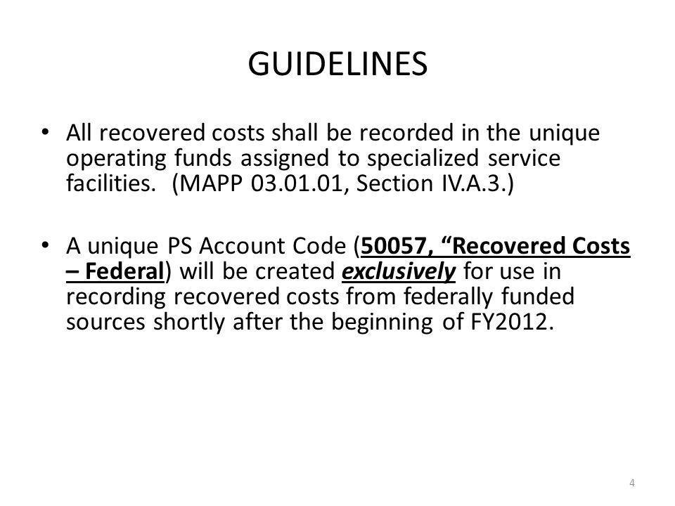 GUIDELINES All recovered costs shall be recorded in the unique operating funds assigned to specialized service facilities.