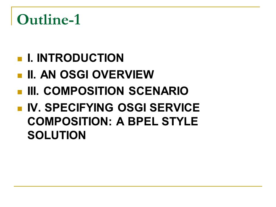 Outline-1 I. INTRODUCTION II. AN OSGI OVERVIEW III.