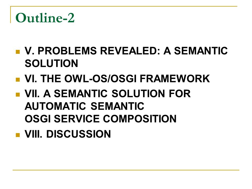 Outline-2 V. PROBLEMS REVEALED: A SEMANTIC SOLUTION VI.