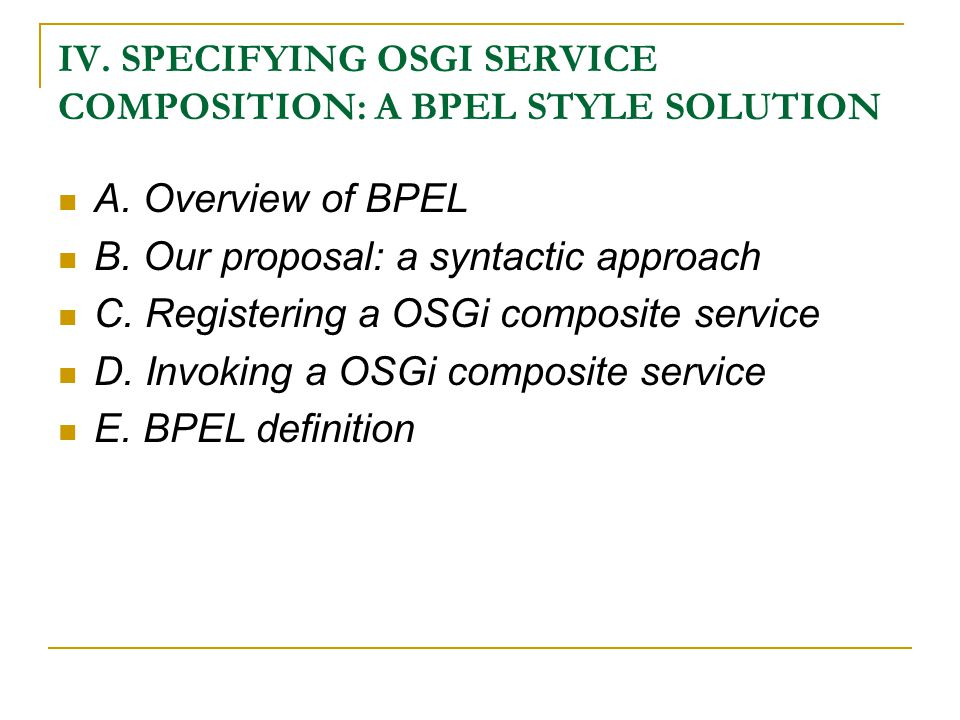IV. SPECIFYING OSGI SERVICE COMPOSITION: A BPEL STYLE SOLUTION A.