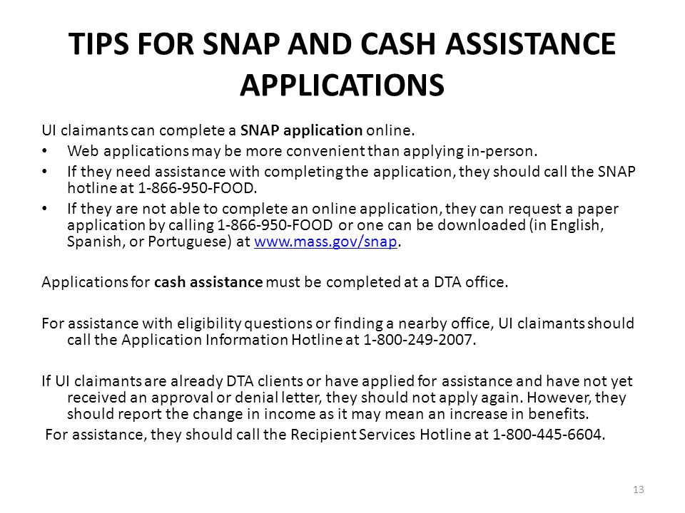 13 TIPS FOR SNAP AND CASH ASSISTANCE APPLICATIONS UI claimants can complete a SNAP application online.